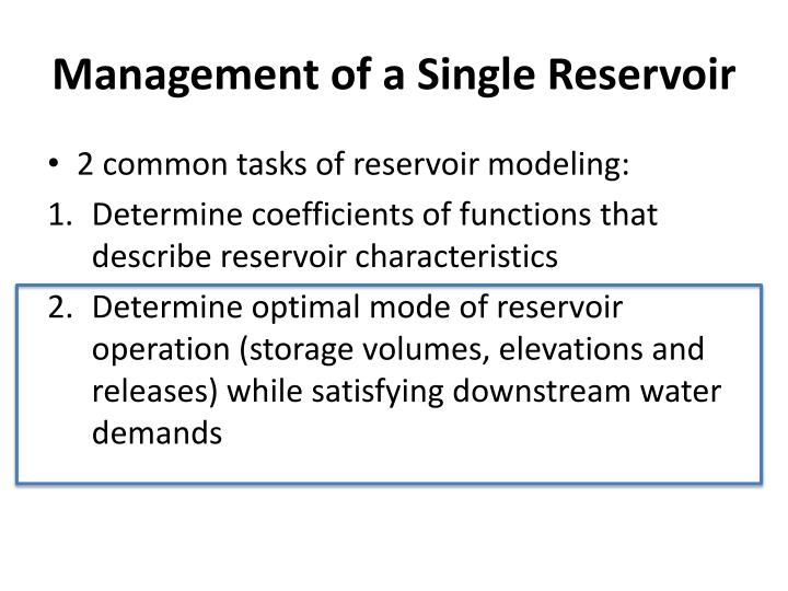 Management of a Single Reservoir