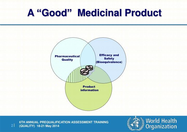"A ""Good""  Medicinal Product"