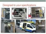 designed to your specifications