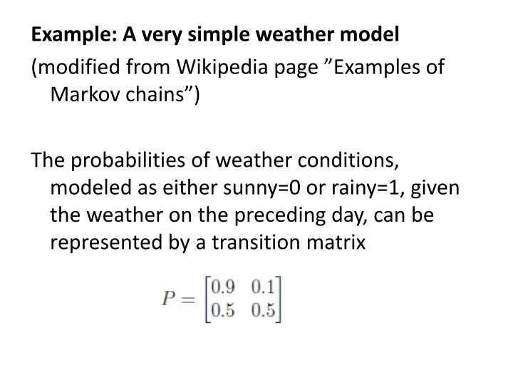 Example: A very simple weather model