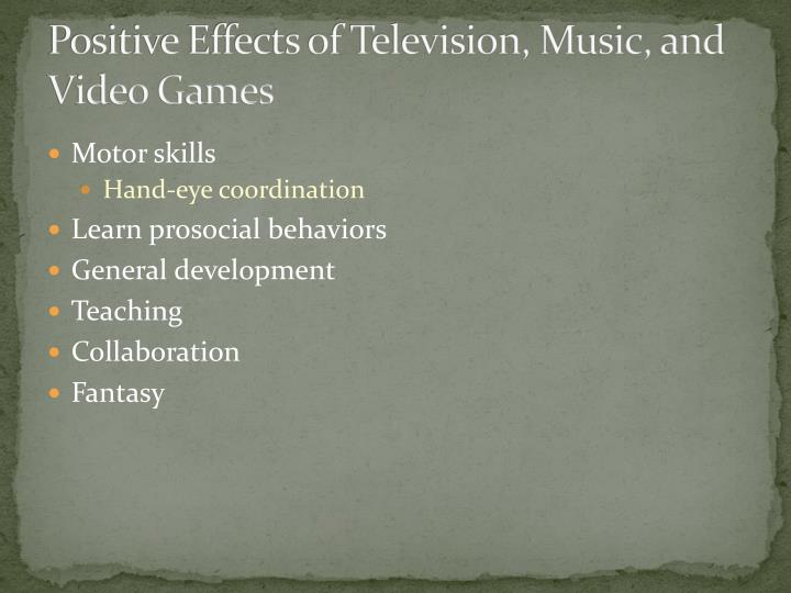 Positive Effects of Television, Music, and Video Games