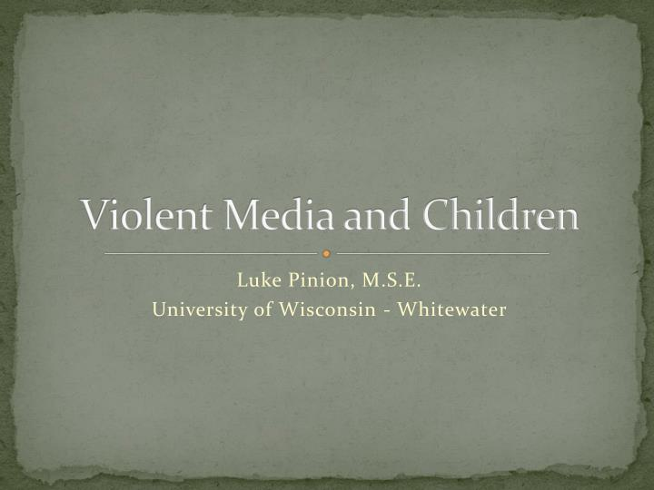 Violent media and children