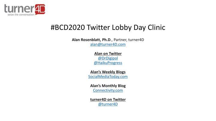 #BCD2020 Twitter Lobby Day Clinic