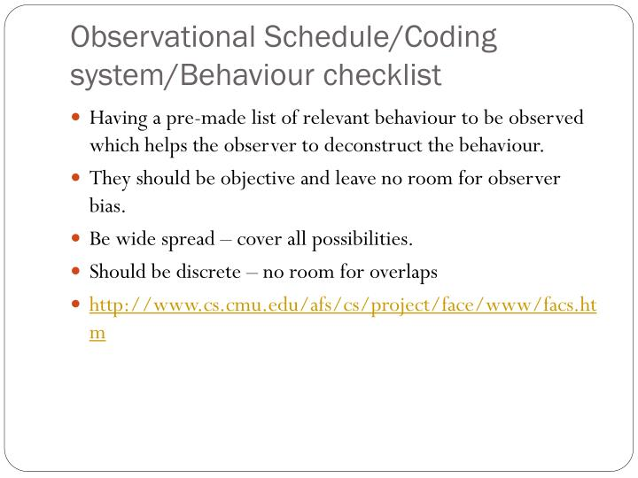 Observational Schedule/Coding system/Behaviour checklist