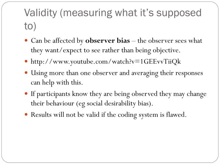Validity (measuring what it's supposed to)