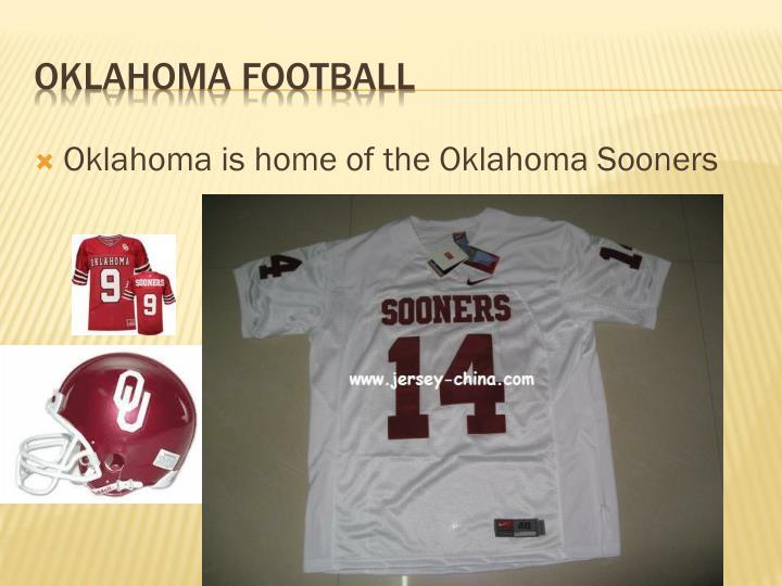 Oklahoma is home of the Oklahoma
