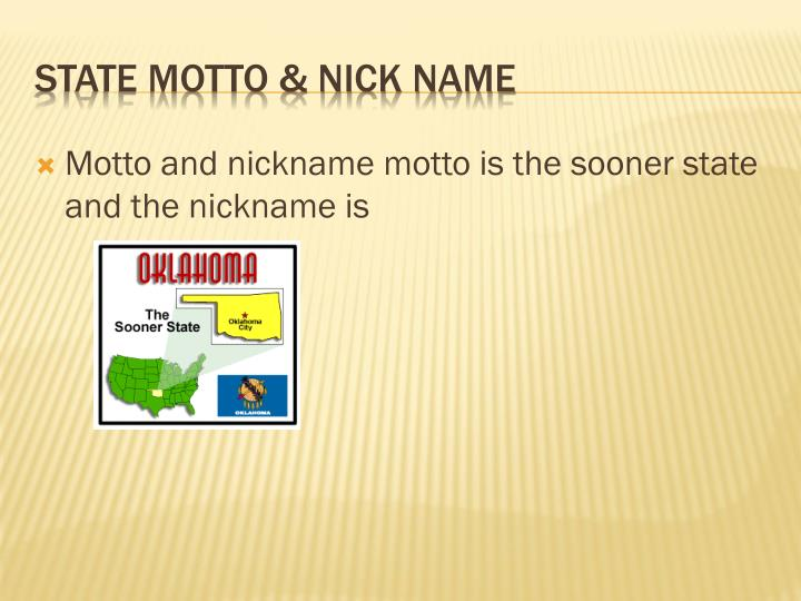 Motto and nickname motto is the sooner state and the nickname is