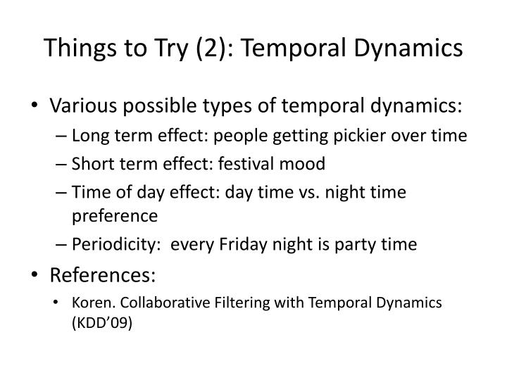 Things to Try (2): Temporal Dynamics