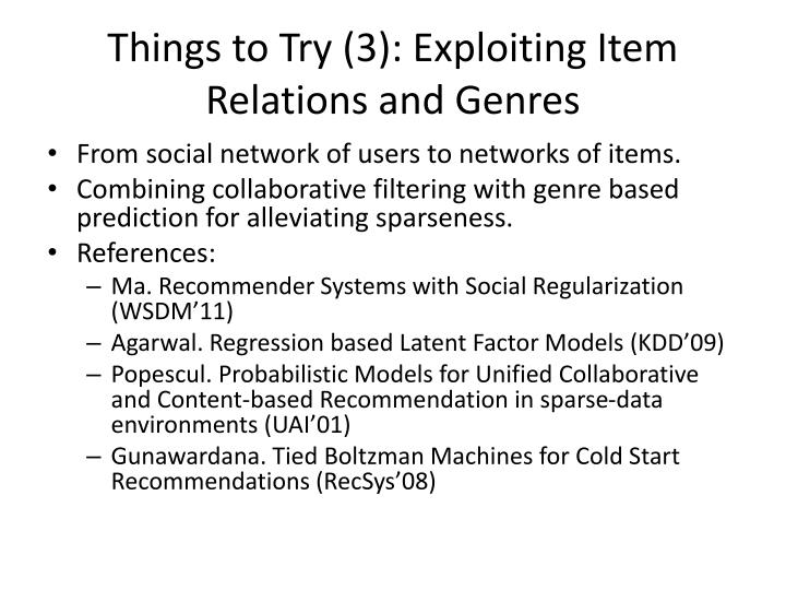 Things to Try (3): Exploiting Item Relations and Genres