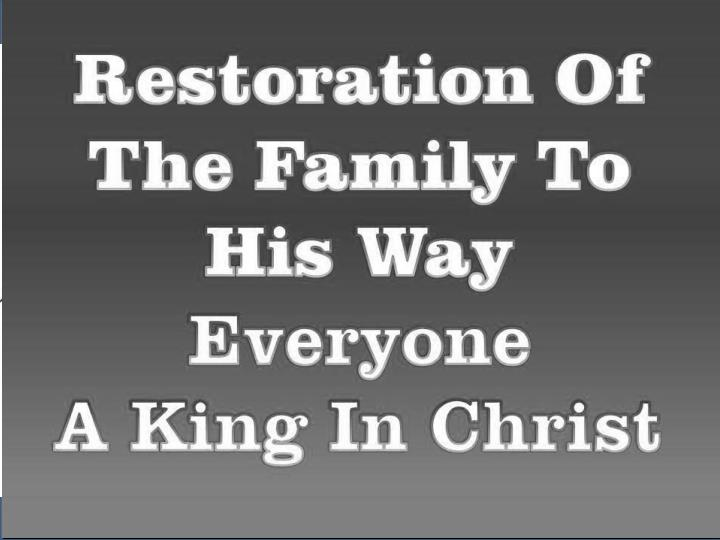 Restoration Of  Families To His Way