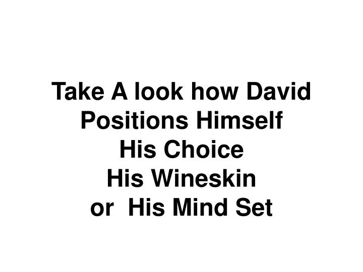 Take A look how David Positions Himself