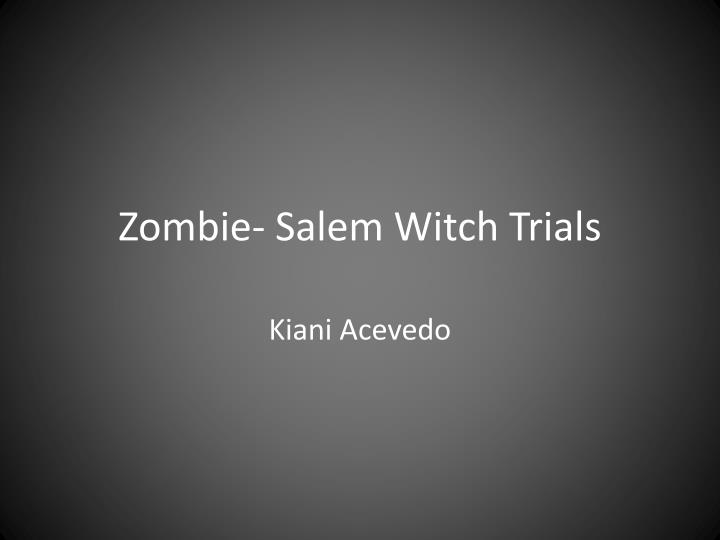 Zombie salem witch trials
