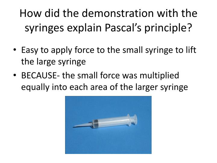 How did the demonstration with the syringes explain Pascal's principle