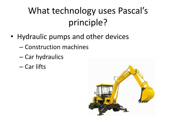 What technology uses Pascal's principle