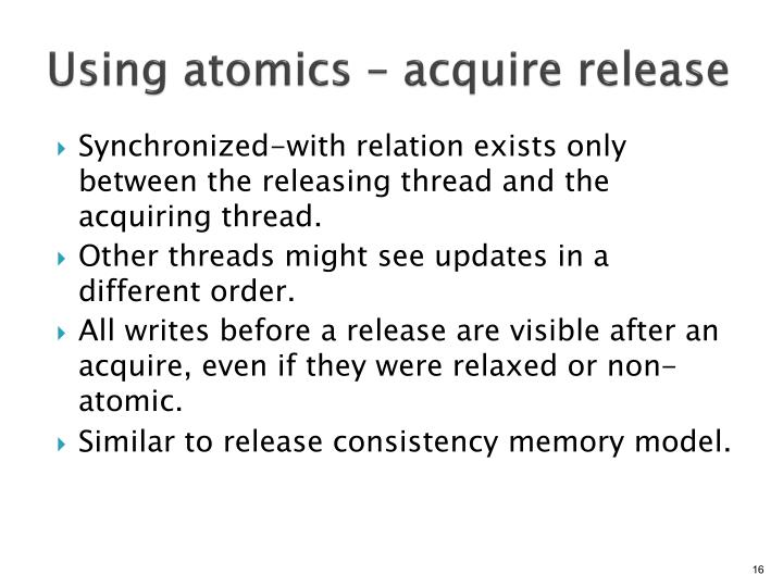 Using atomics – acquire release