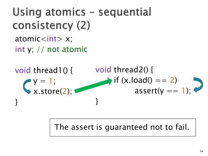 Using atomics – sequential