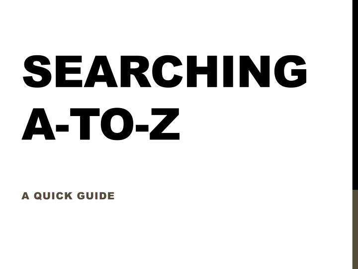 Searching a to z