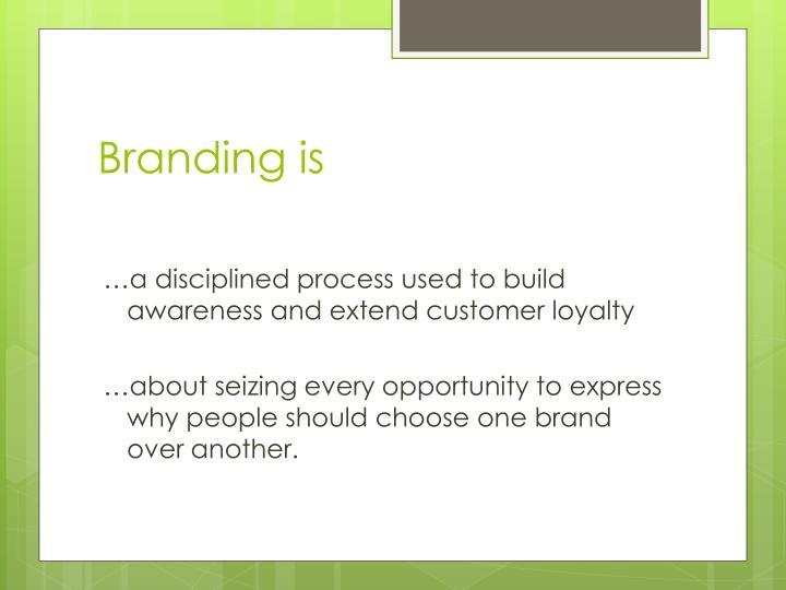 Branding is