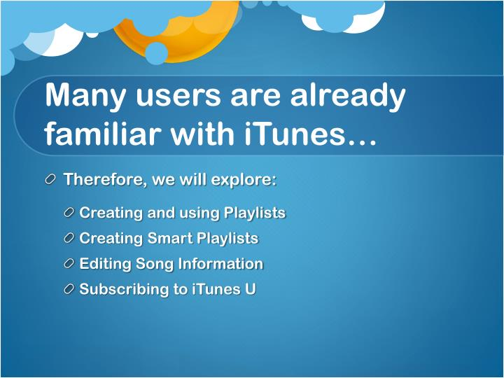 Many users are already familiar with iTunes…