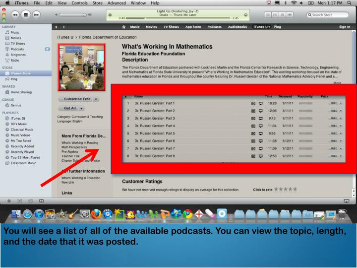 You will see a list of all of the available podcasts. You can view the topic, length, and the date that it was posted.