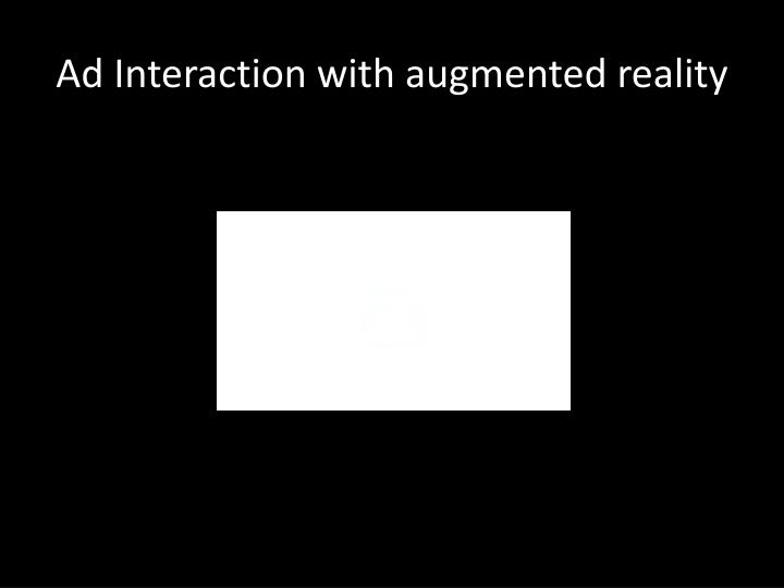 Ad Interaction with augmented reality