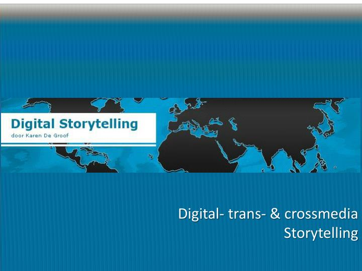 Digital trans crossmedia storytelling