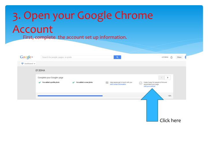 3. Open your Google Chrome Account