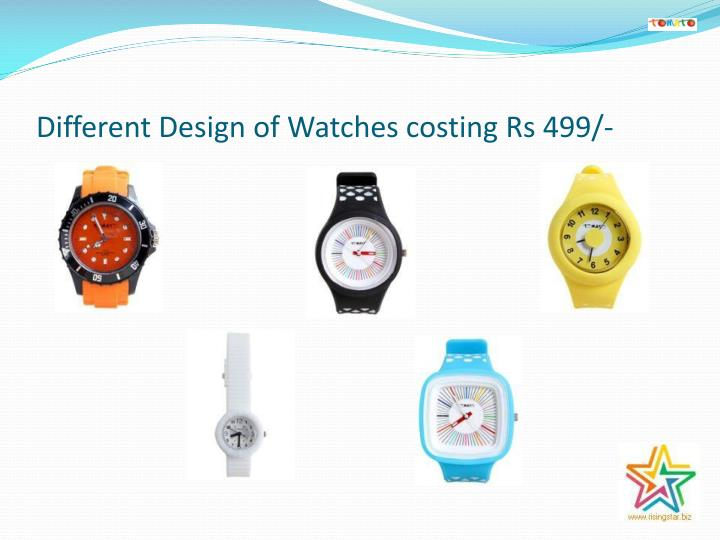 Different Design of Watches costing Rs 499/-