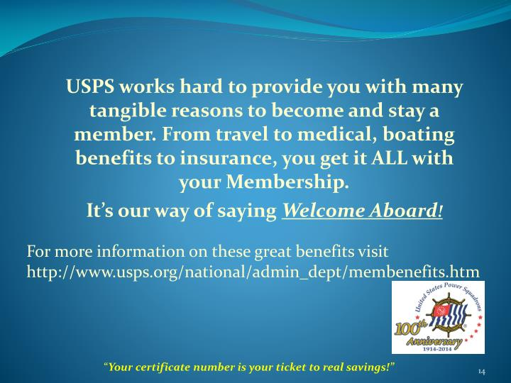 USPS works hard to provide you with many tangible reasons to become and stay a member. From travel to medical, boating benefits to insurance, you get it ALL with your Membership.