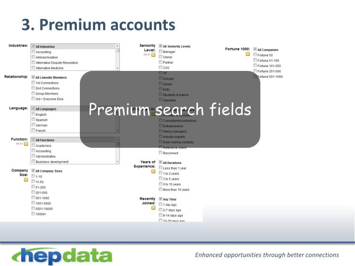 3. Premium accounts