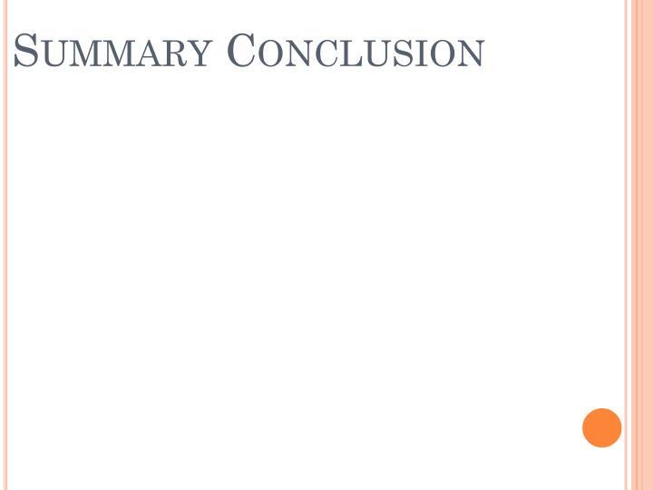 Summary Conclusion