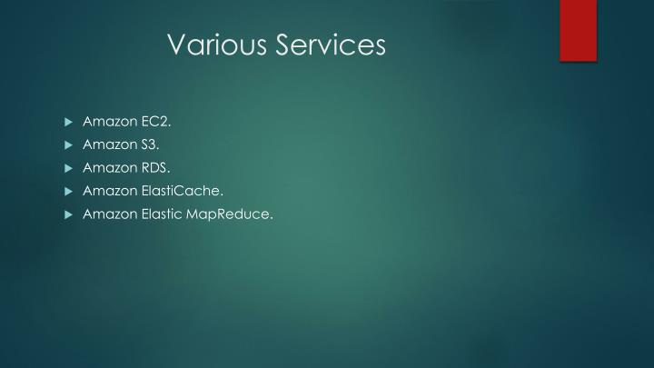 Various services
