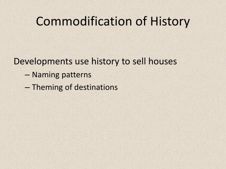 Commodification of History