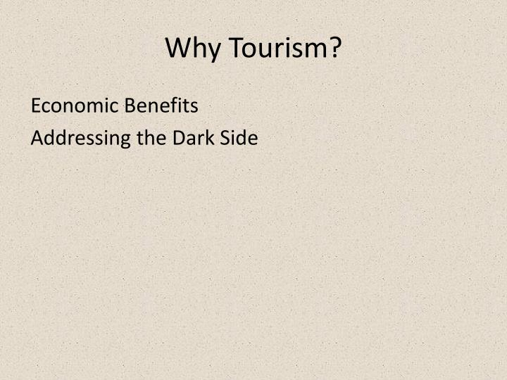 Why Tourism?