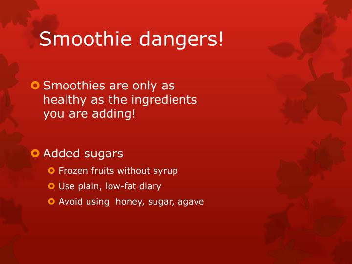 Smoothie dangers!