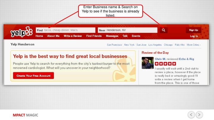 Enter Business name & Search on Yelp to see if the business is already listed.