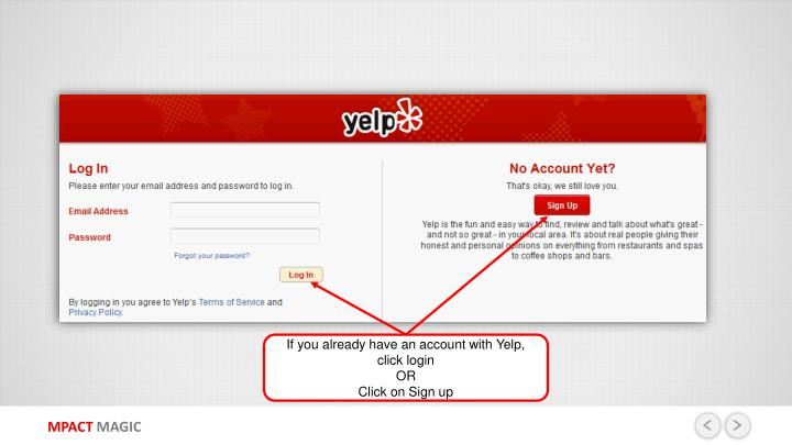 If you already have an account with Yelp, click login