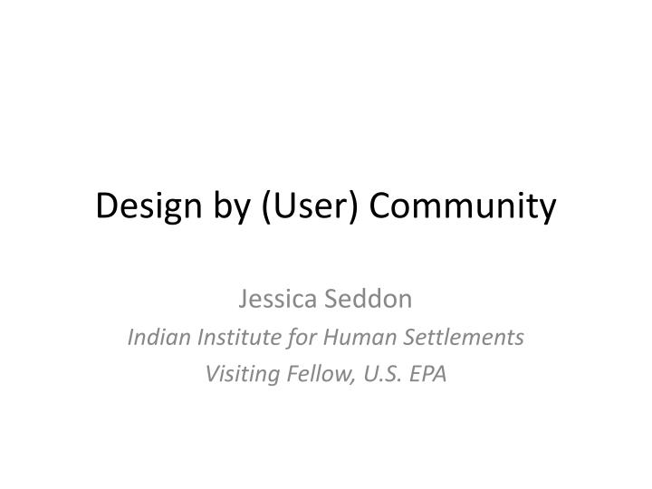 Design by user community