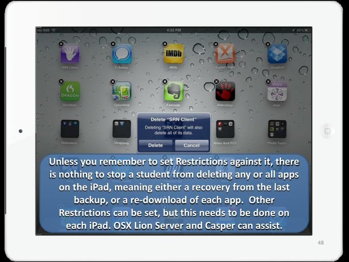 Unless you remember to set Restrictions against it, there is nothing to stop a student from deleting any or all apps on the