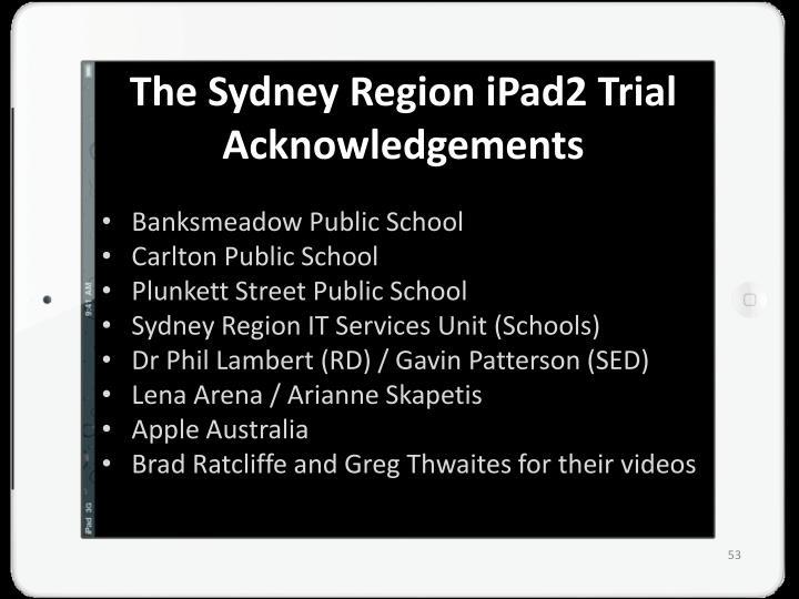 The Sydney Region iPad2 Trial