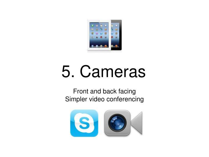 5. Cameras