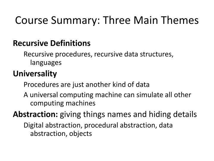 Course Summary: Three Main Themes