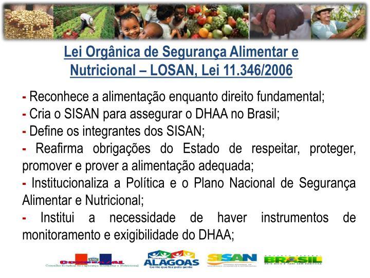 Lei Orgânica de Segurança Alimentar e Nutricional – LOSAN, Lei 11.346/2006