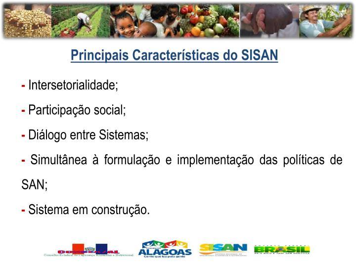 Principais Características do SISAN