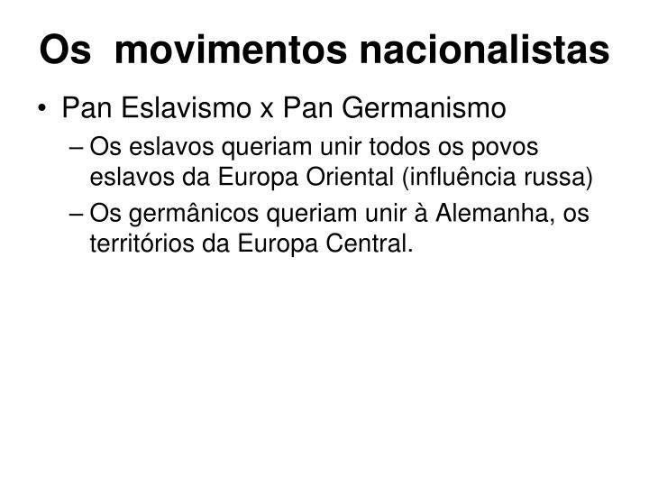 Os  movimentos nacionalistas