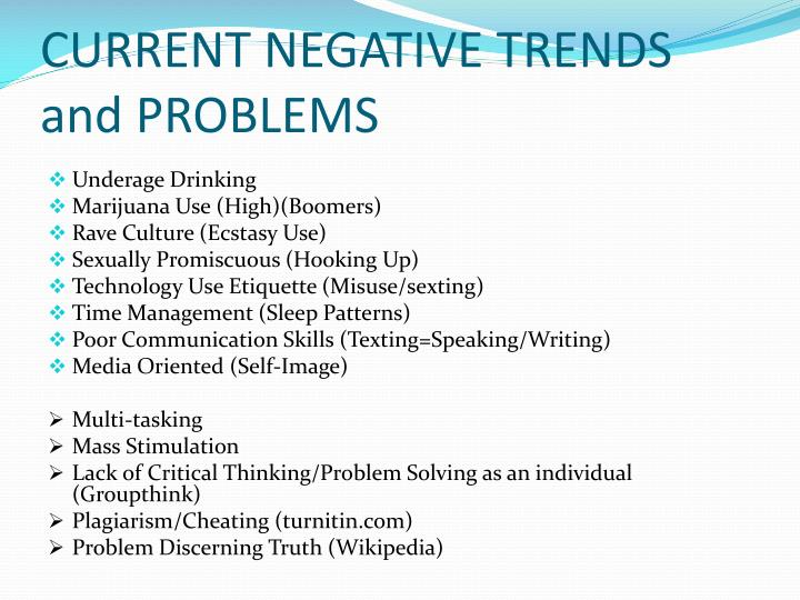 CURRENT NEGATIVE TRENDS and PROBLEMS