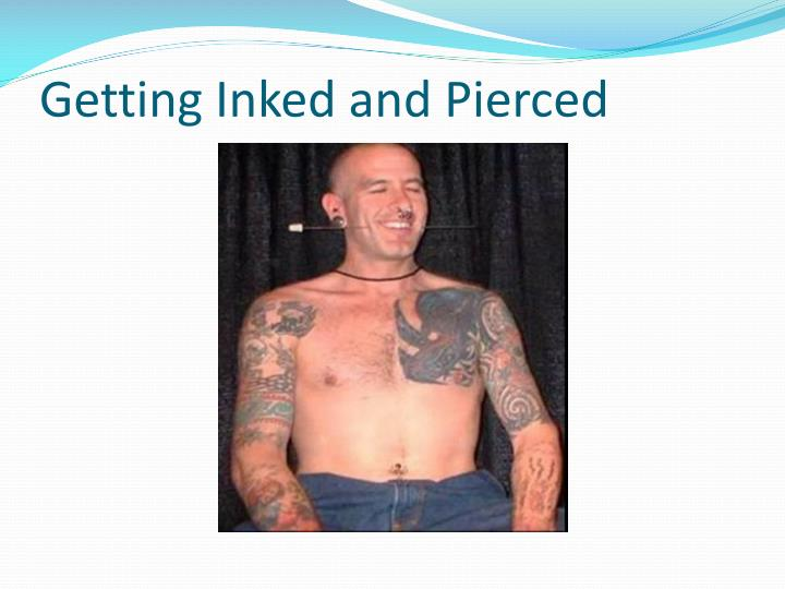 Getting Inked and Pierced