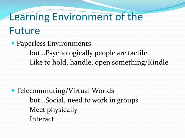 Learning Environment of the Future