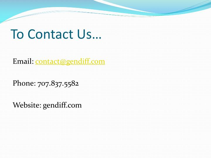 To Contact Us…