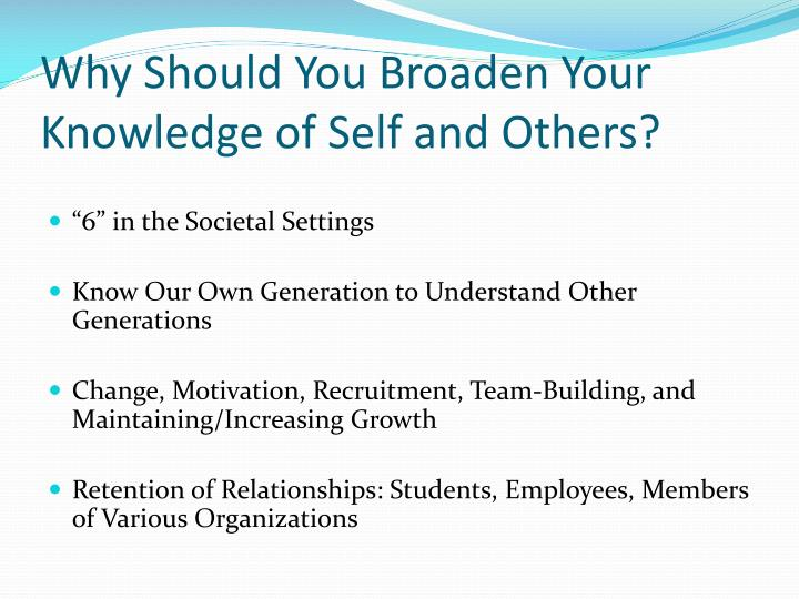 Why Should You Broaden Your Knowledge of Self and Others?